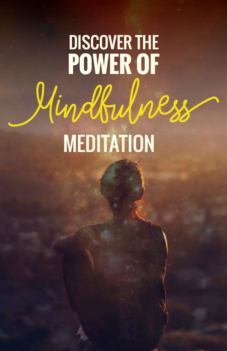 Discover the Power of Mindfulness Meditation - eBook – (Downloadable – PDF)