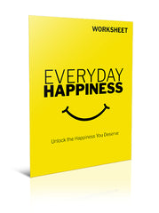 Everyday Happiness: Unlock the Happiness You Deserve - Worksheet - (Downloadable – PDF)