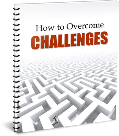 How to Overcome Challenges - eBook – (Downloadable – PDF)