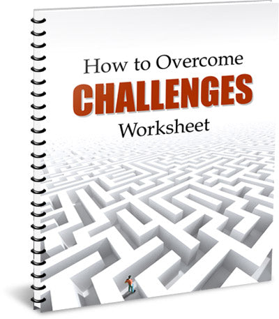 How to Overcome Challenges - Worksheet - (Downloadable – PDF)
