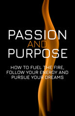Passion and Purpose Fueling the Flame - eBook – (Downloadable – PDF)