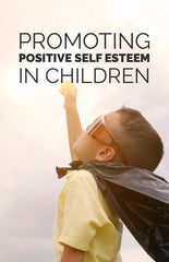 Promoting Positive Self-Esteem in Children - eBook – (Downloadable – PDF)