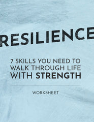 Resilience:  7 Skills You Need to Walk Through Life with Strength - Worksheet - (Downloadable – PDF)