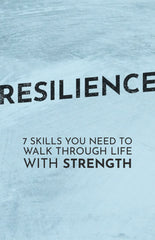 Resilience:  7 Skills You Need to Walk Through Life with Strength - eBook – (Downloadable – PDF)