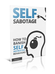 Self-Sabotage:  How to Banish Self-Destructive Behaviors - Worksheet - (Downloadable – PDF)