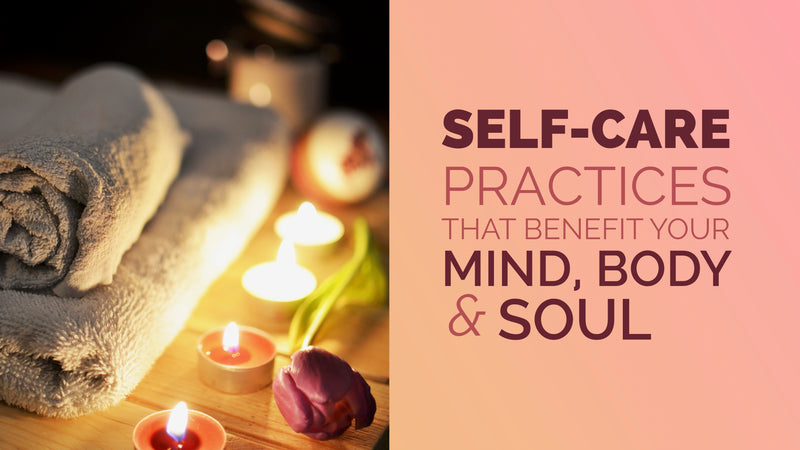 Self-Care Practices That Benefit Your Mind, Body & Soul – Slide Deck Presentation - (Downloadable – PDF)