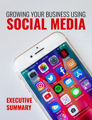 Growing Your Business Using Social Media Executive Summary – Action Guide – (Downloadable – PDF)