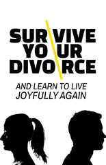 Survive Your Divorce and Learn to Live Joyfully Again - eBook – (Downloadable – PDF)