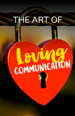 The Art of Loving Communication - eBook – (Downloadable – PDF)