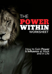The Power Within:  How to Gain Power & Influence at Work and in Life - Worksheet - (Downloadable – PDF)