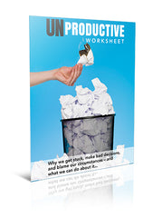 UNPRODUCTIVE:  Why we get stuck, make bad decisions, and blame our circumstances – and what we can do about it... - Worksheet - (Downloadable – PDF)