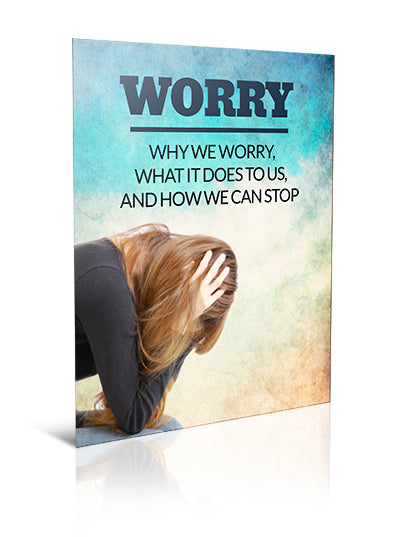 Worry  Why We Worry, What It Does to Us, and How We Can Stop - eBook – (Downloadable – PDF)