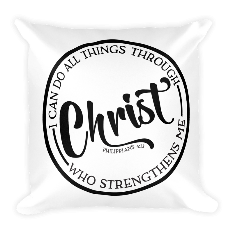 I Can Do All Things Through Christ  - Pillow