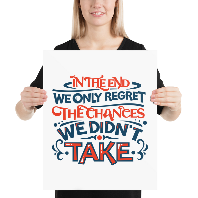 In the End We Only Regret the Chances We Didn't Take - Poster