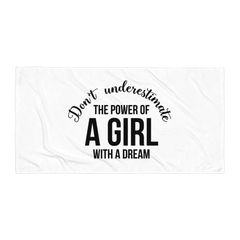 Don't Underestimate the Power of a Girl with a Dream - Beach Towel