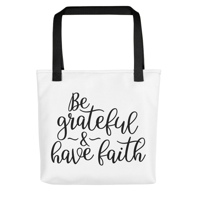 Be Grateful & Have Faith - Tote Bag