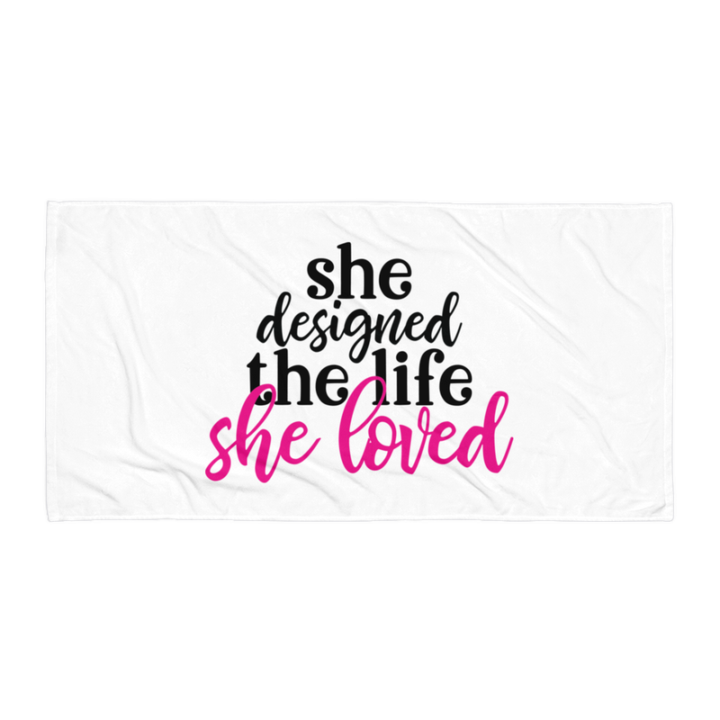 She Designed the Life She Loved - Beach Towel