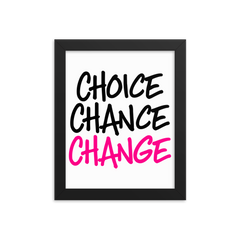 Choice Chance Change - Framed Poster
