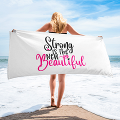 Strong Is the New Beautiful - Beach Towel