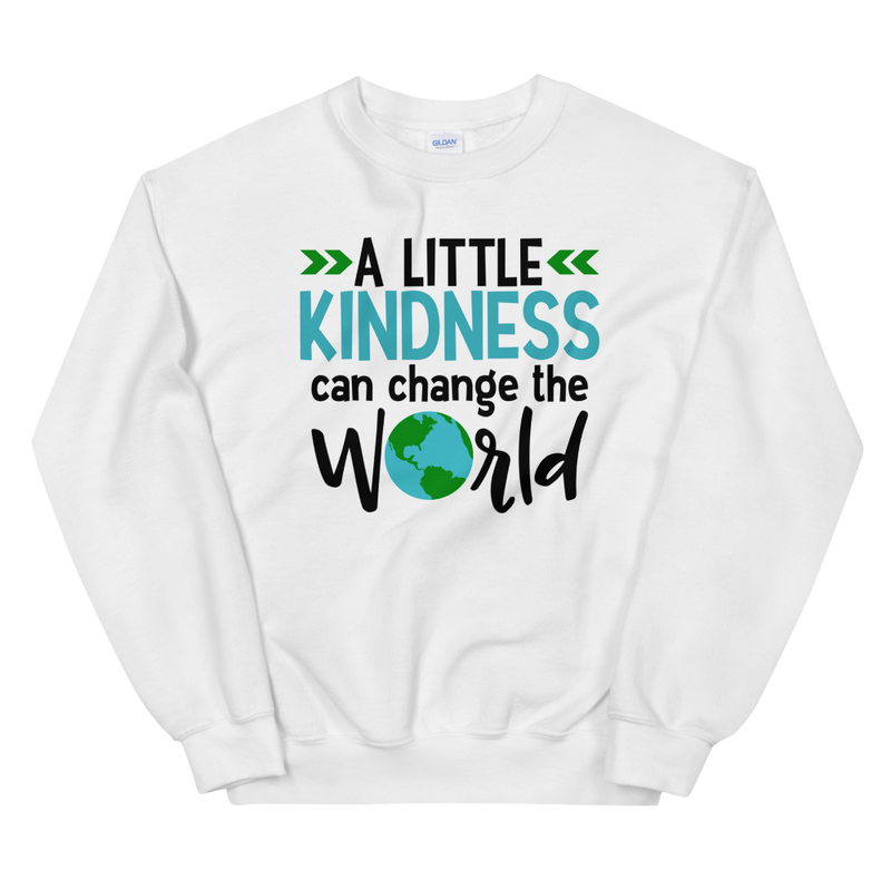 A Little Kindness Can Change the World - Sweatshirt