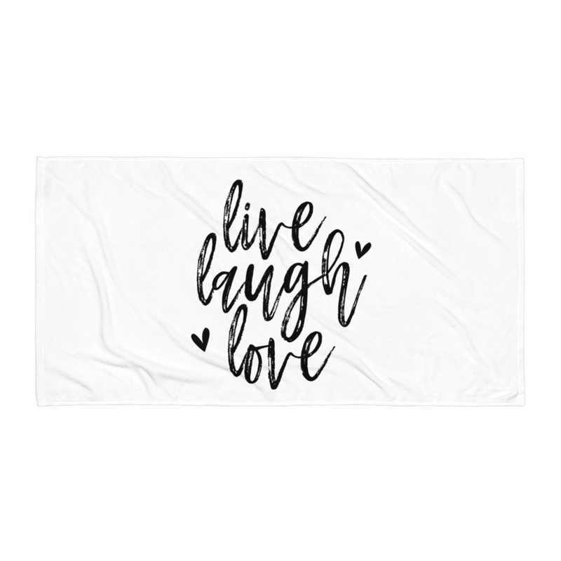 Live Laugh Love - Beach Towel