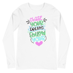 Chase Your Dreams Follow Your Heart - Long Sleeve T-Shirt