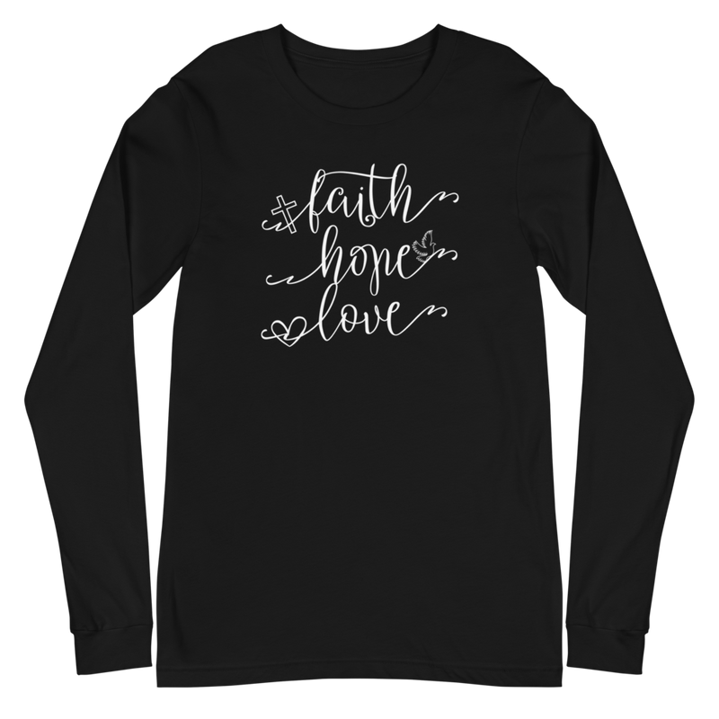 Faith Hope Love - Long Sleeve T-Shirt
