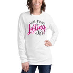 We Rise by Lifting Others - Long Sleeve Tee