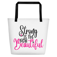 Strong Is the New Beautiful - Beach Bag