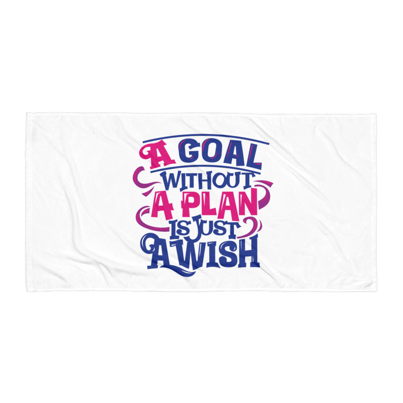 A Goal Without a Plan Is Just a Wish - Beach Towel