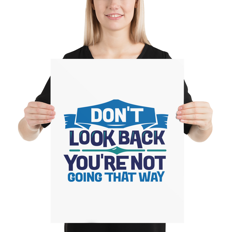 Don't Look Back You're Not Going That Way - Poster