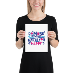 Do More of What Makes You Happy - Poster