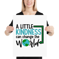 A Little Kindness Can Change the World  - Blue - Poster