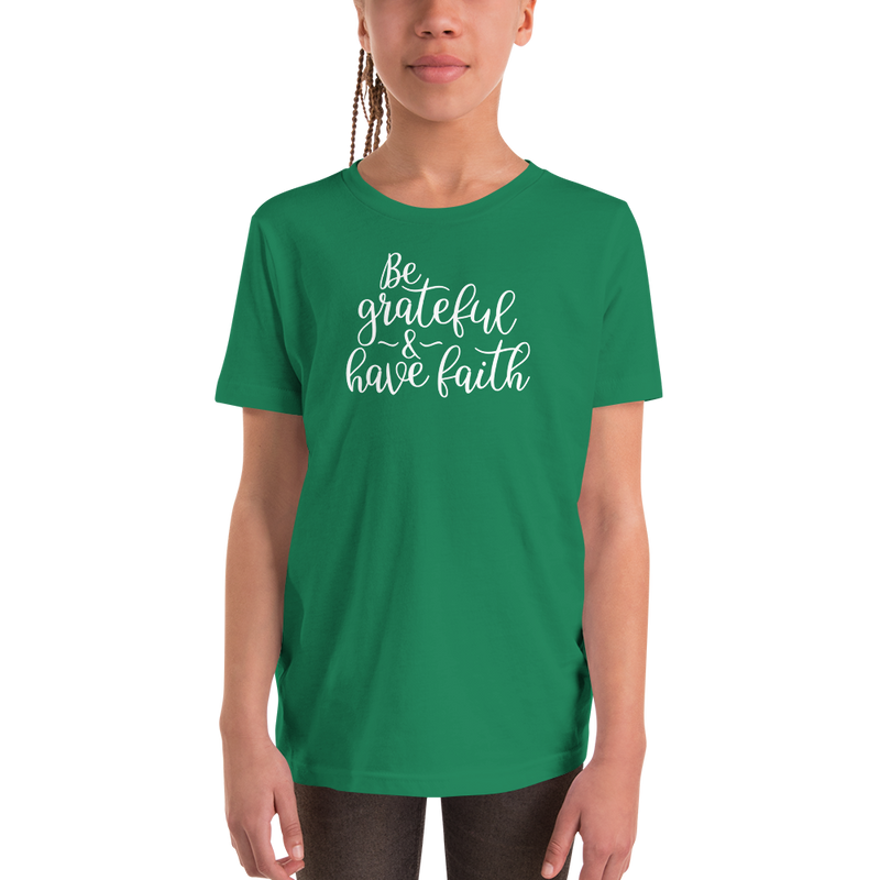 Be Grateful & Have Faith - Youth Short Sleeve T-Shirt