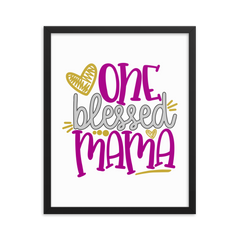 One Blessed Mama - Framed Poster