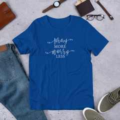 Pray More Worry Less - Cotton T-Shirt