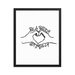 Be a Buddy Not a Bully - Framed Poster