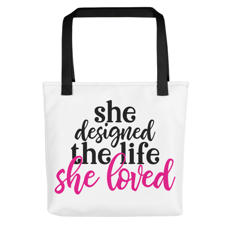 She Designed a Life She Loved - Tote Bag