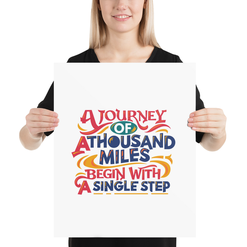 A Journey of a Thousand Miles Begins with a Single Step - Poster