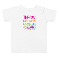 Throw Kindness Around like Confetti - Toddler Short Sleeve Tee