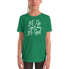 Let Go & Let God - Youth Short Sleeve T-Shirt