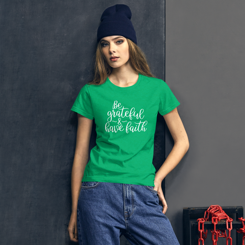 Be Grateful & Have Faith - Women's Cotton T-Shirt