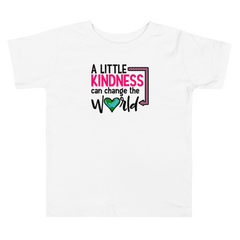A Little Kindness Changes the World - Pink - Toddler Short Sleeve Tee