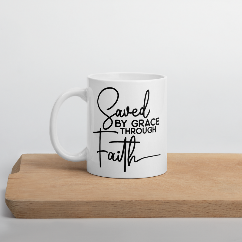 Saved by Grace Through Faith - Coffee Mug