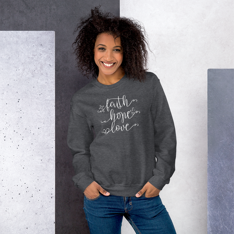 Faith Hope Love - Sweatshirt
