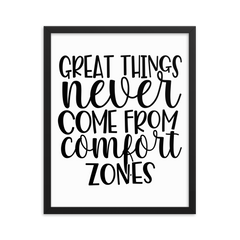 Great Things Never Come from Comfort Zones - Framed Poster
