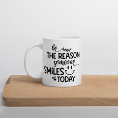 Be the Reason Someone Smiles Today - Coffee Mug
