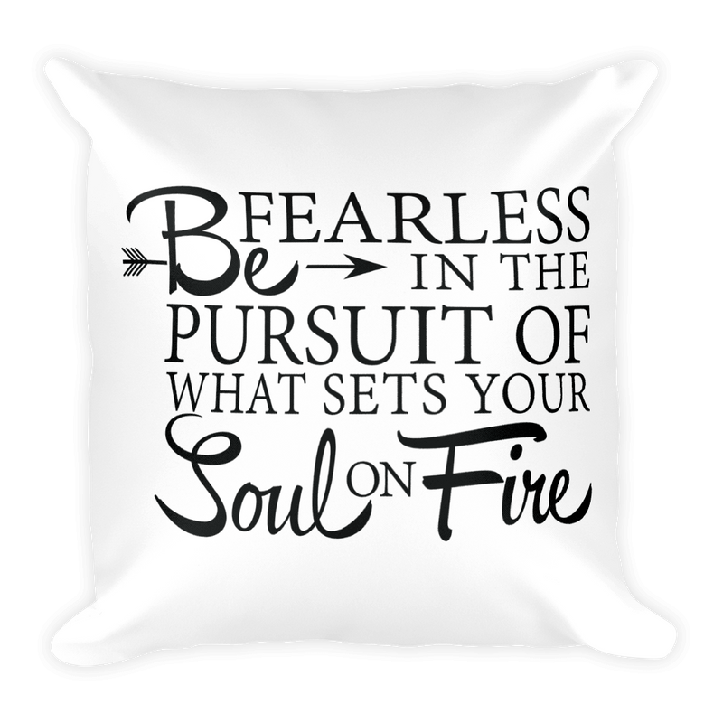 Be Fearless in the Pursuit - Pillow
