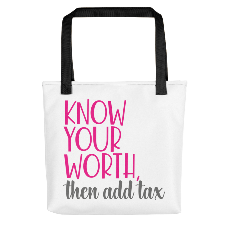 Know Your Worth Then Add Tax  - Tote Bag