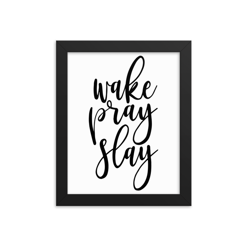 Wake Pray Slay - Framed Poster